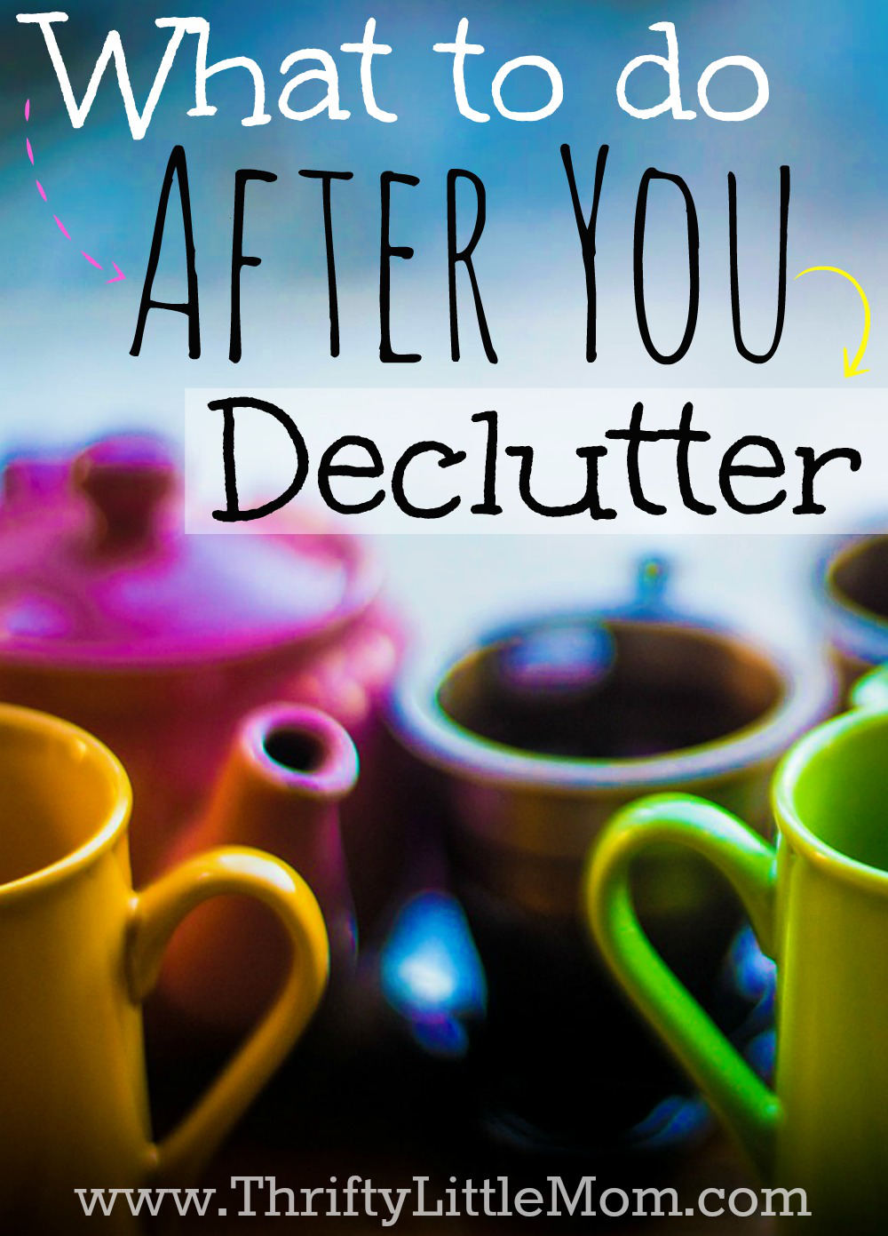 What to do after you declutter