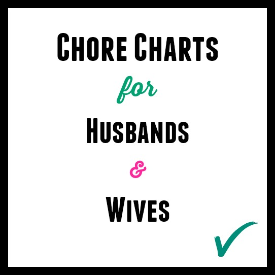 Chore Charts for Husbands & Wives