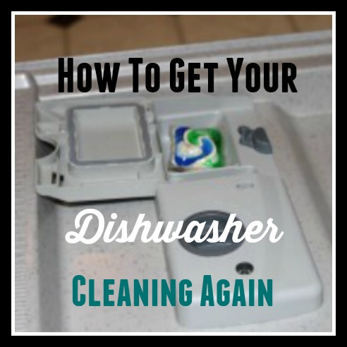 How To Get Your Dishwasher Cleaning Again