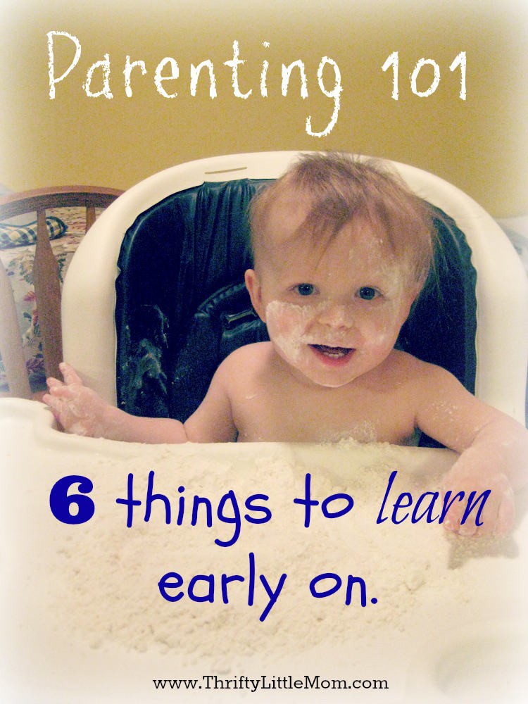 Parenting 101 6 things to learn early on.