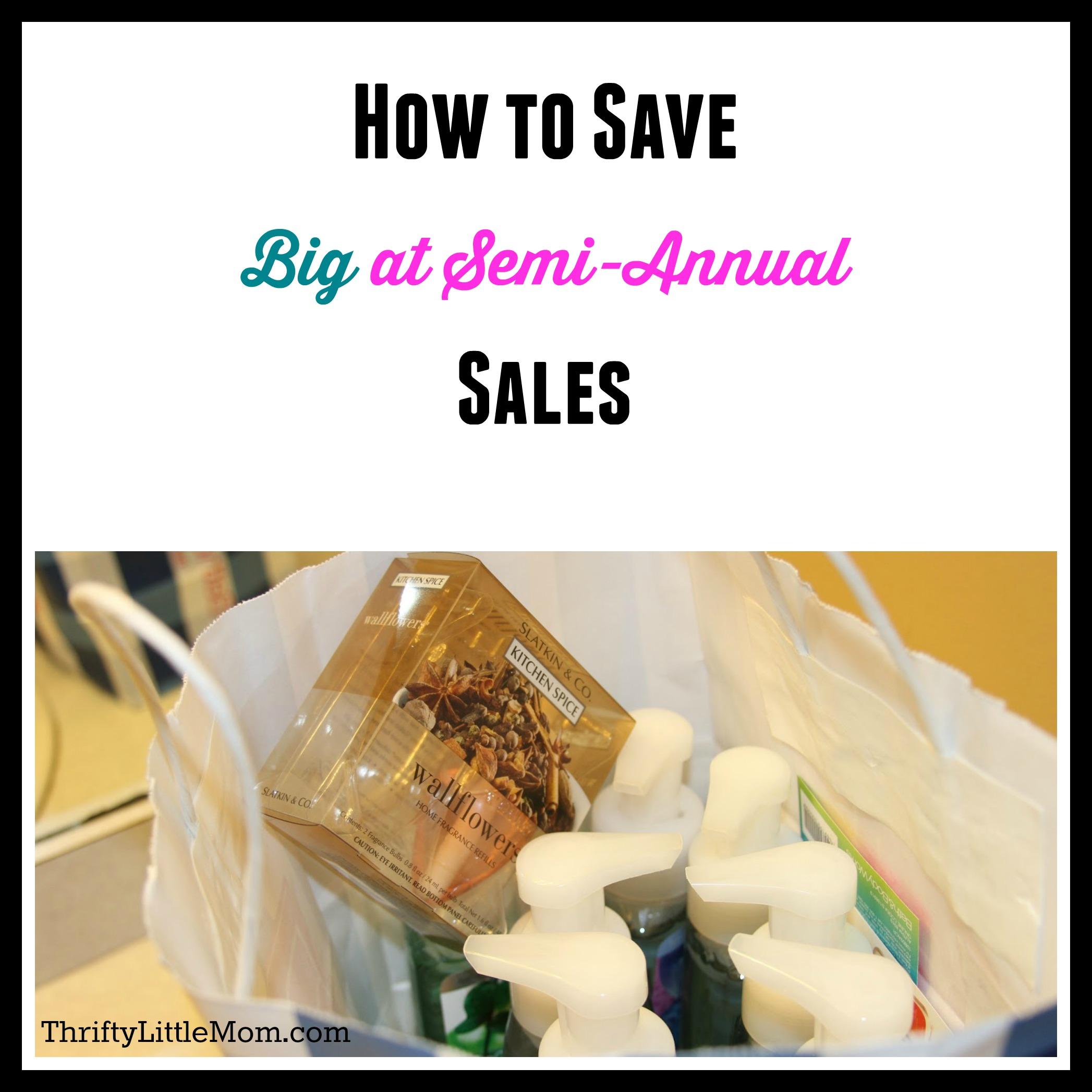 Semi-Annual Sales: Save Big On Stuff You Love