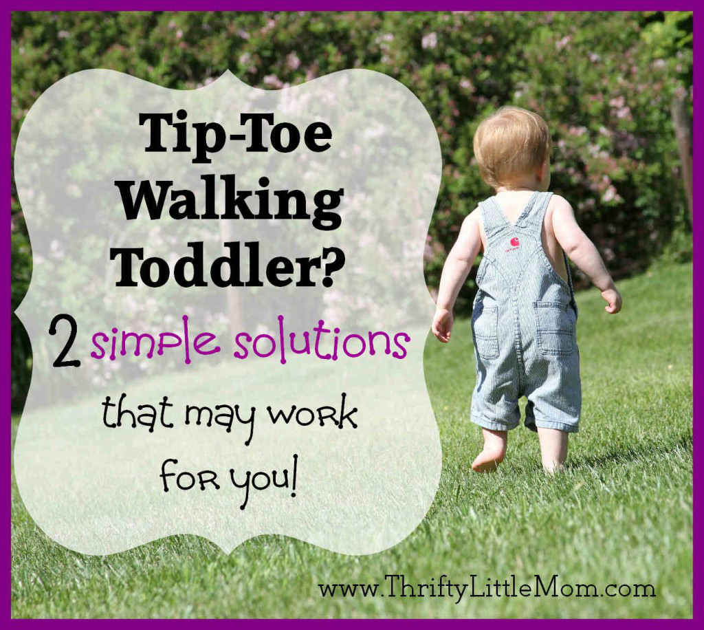 So Your Toddler's a Toe Walker?