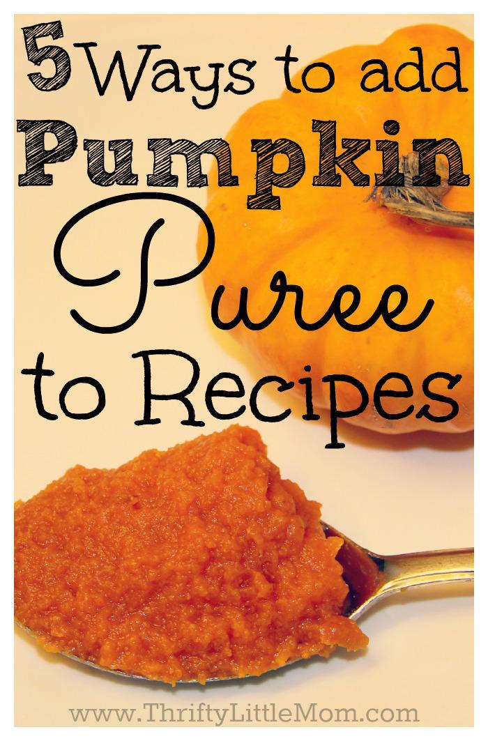 5 ways to add pumpkin puree to recipes