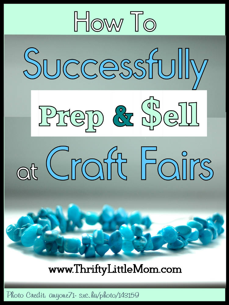 How to successfully sell at craft fairs thrifty little mom for Sewing to sell at craft fairs