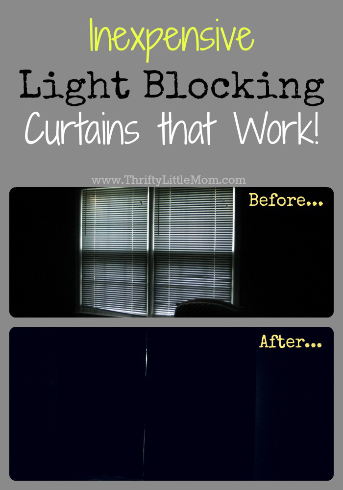 Inexpensive light blocing curtains that work.