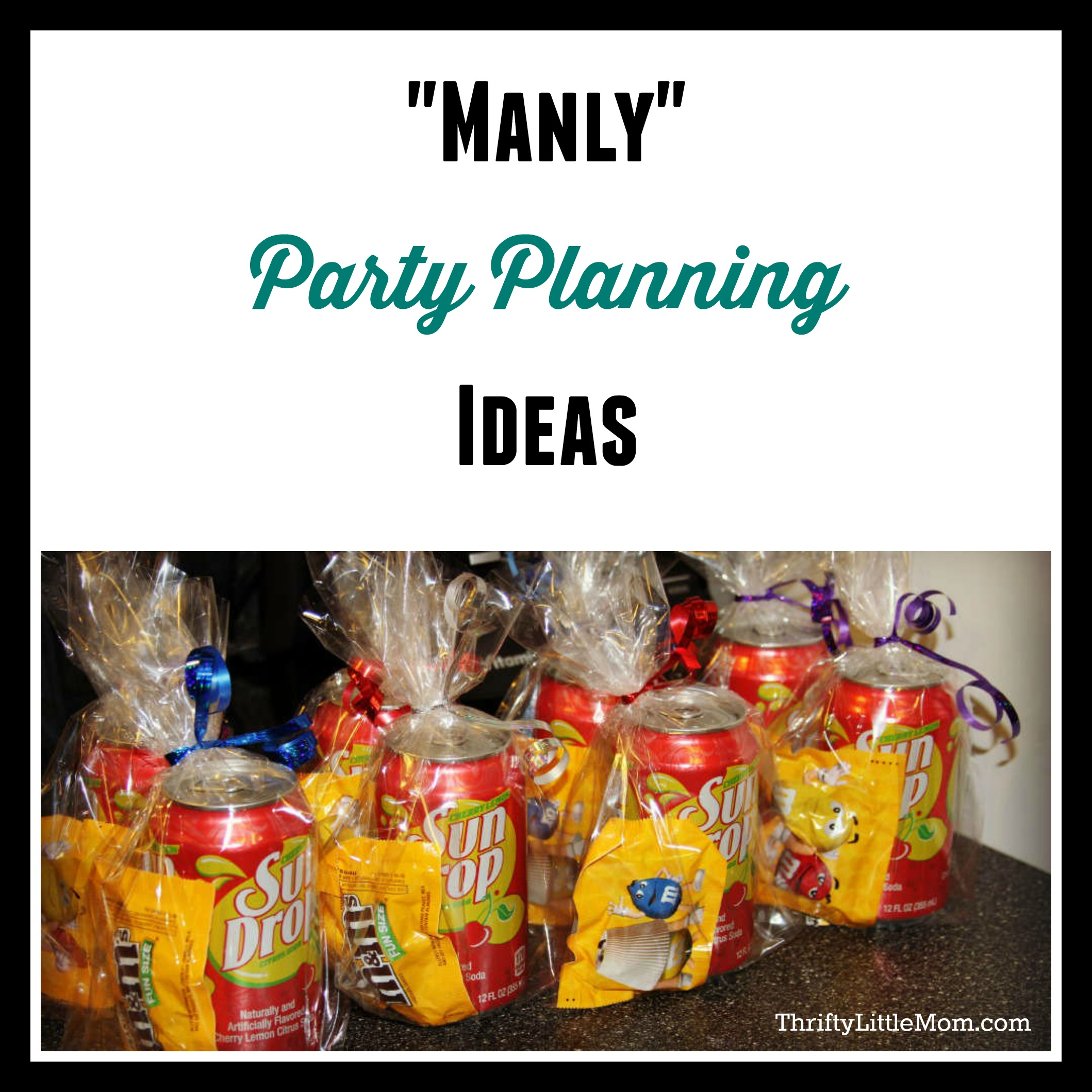 """Manly"" Party Planning the Thrifty Way"