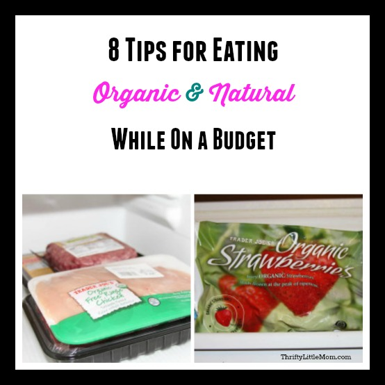 8 Tips for Eating Organic & Natural While On a Budget