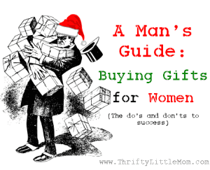A Man's Guide To Buying Gifts for Women thriftylittlemom.com