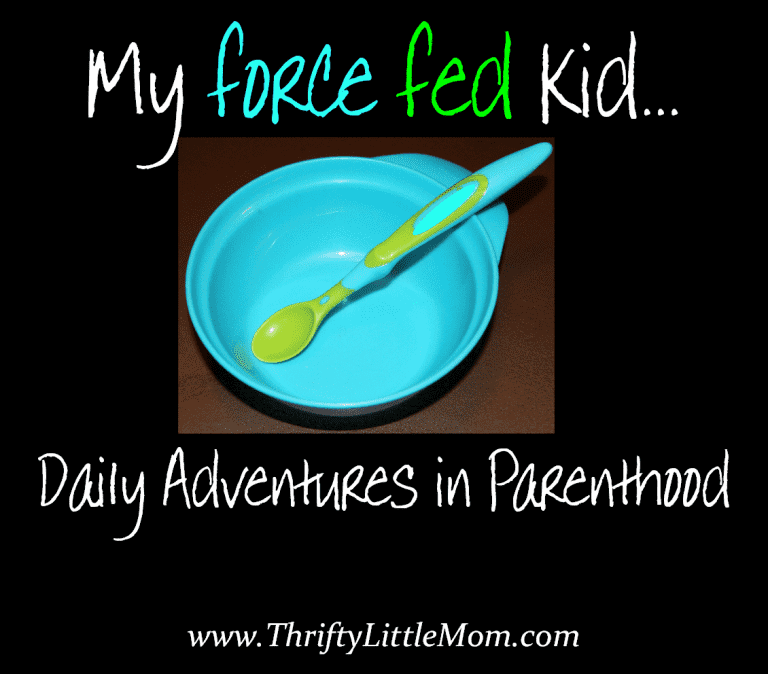 My Force Fed Kid: Daily Adventures in Parenthood