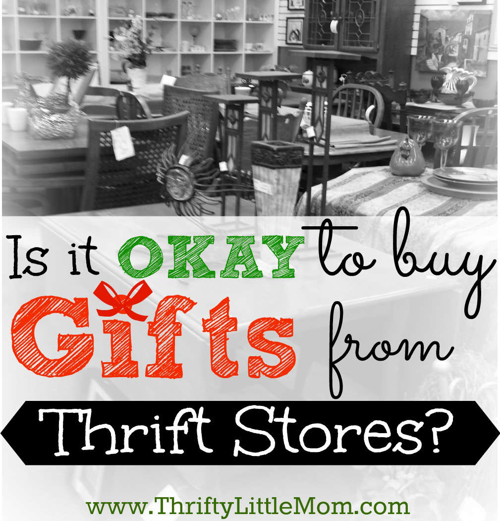 Is it okay to buy gifts from thrift stores