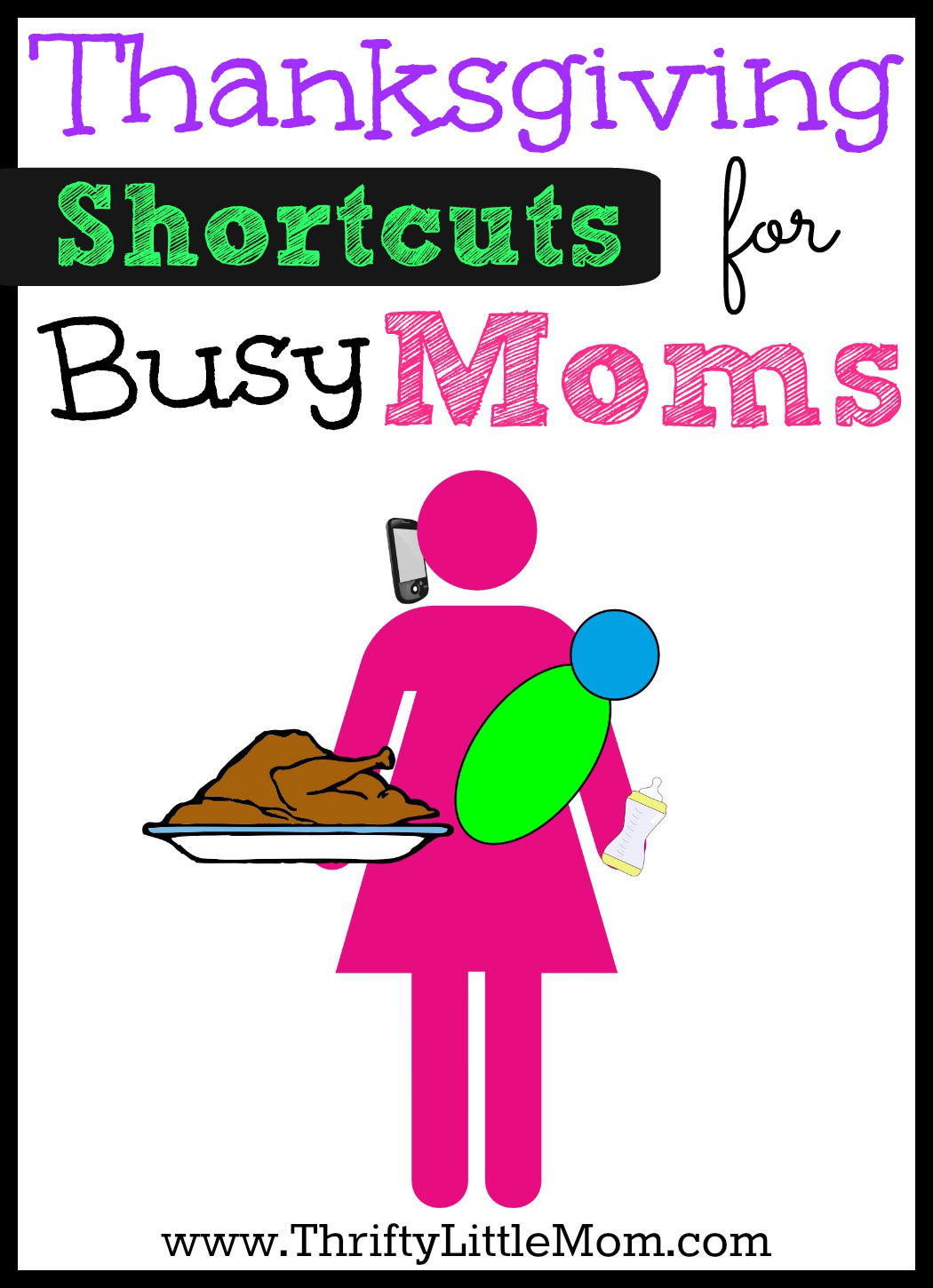 Thanksgiving Short-cuts for busy moms who are trying to survive and thrive during the holiday season.