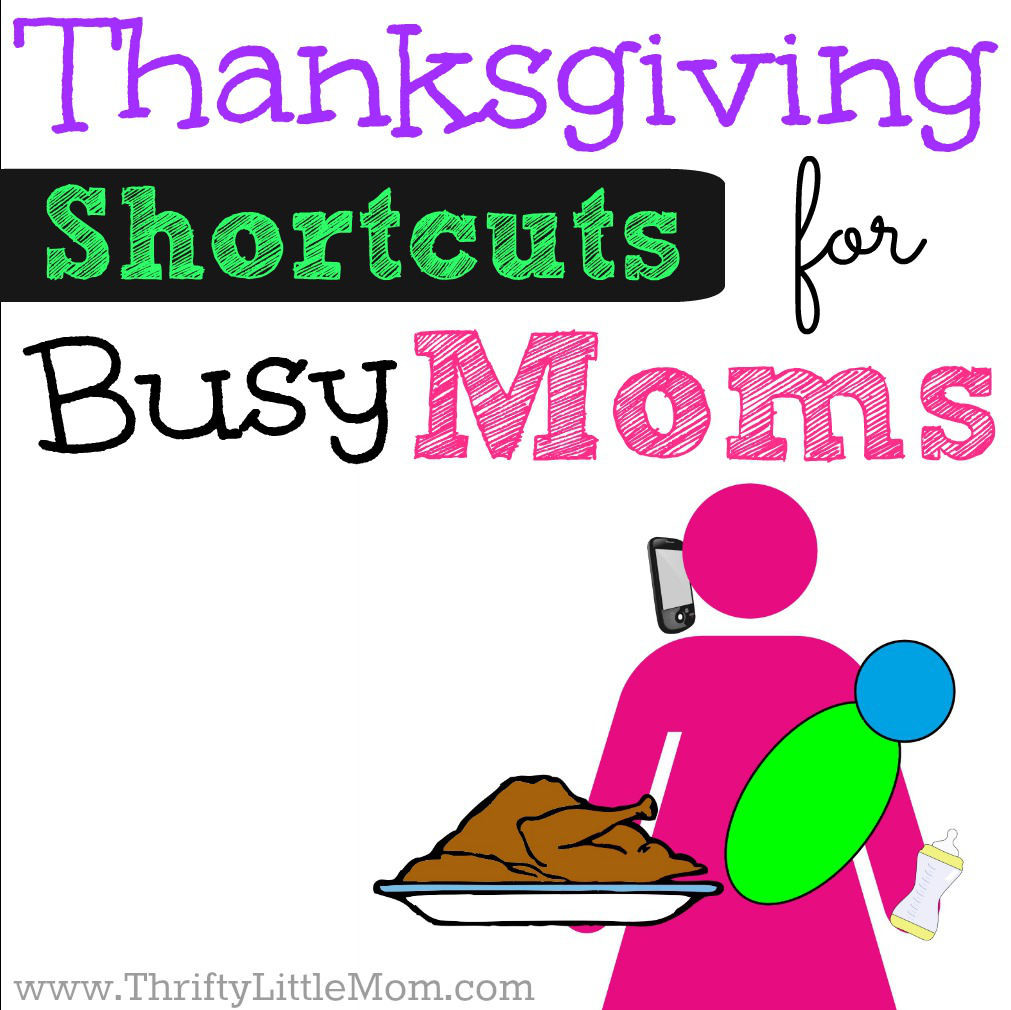 Thanksgiving Short-Cuts For Busy Moms