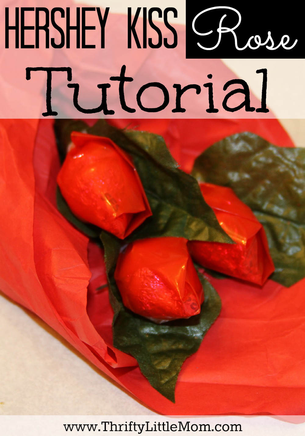Hershey Kiss Rose Tutorial