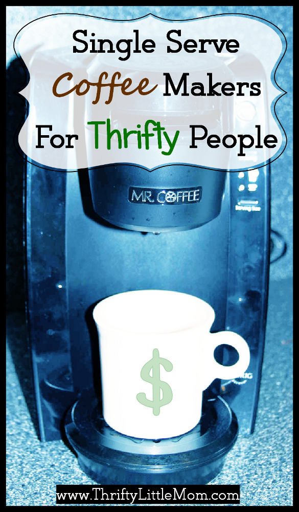 Single Serve Coffee Makers For Thrifty People