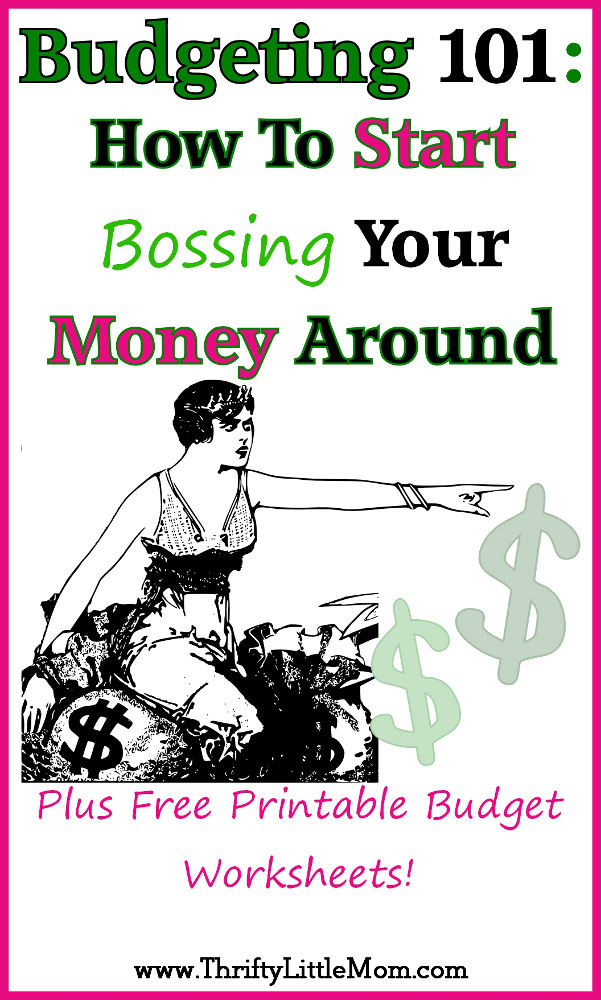 Budgeting 101: How To Start Bossing Your Money Around » Thrifty ...