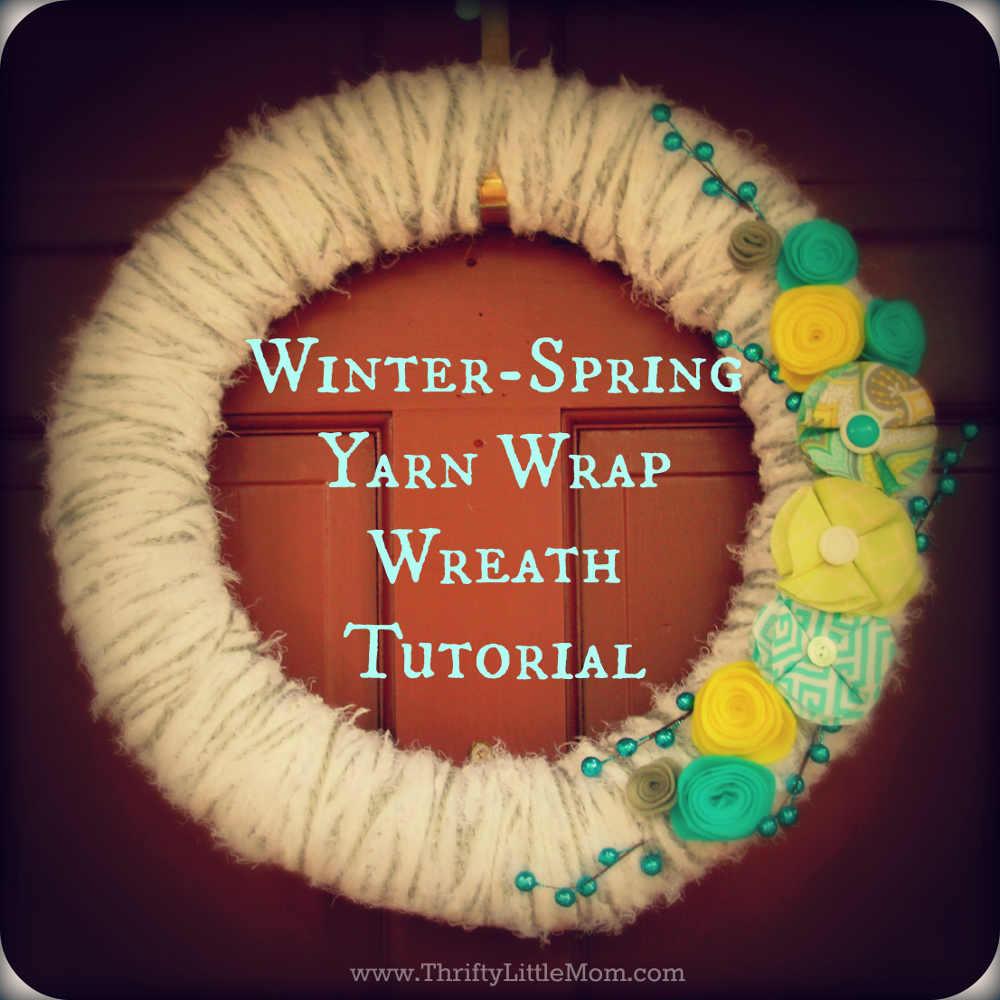 Winter/Spring Yarn Wrap Wreath Tutorial