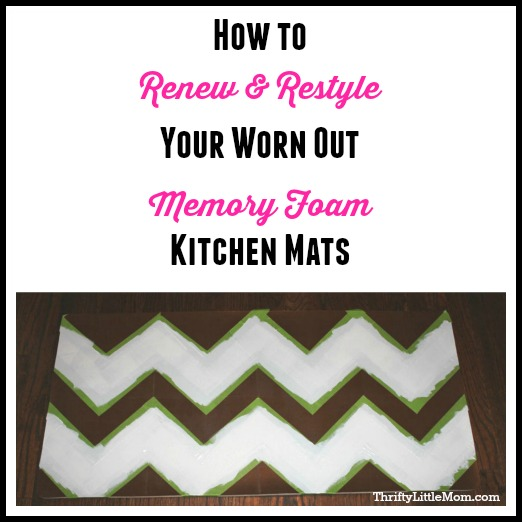 Renewing & Restyling Worn Memory Foam Kitchen Mats