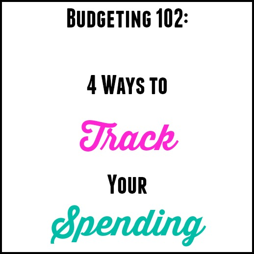 Budgeting 102: 4 Ways To Track Your Spending
