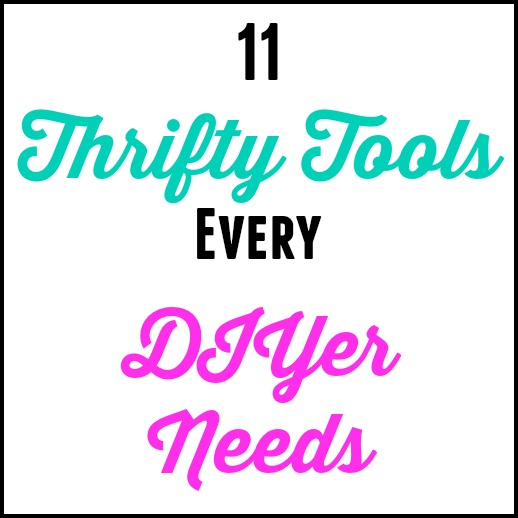 11 Thrifty Tools Every DIYer Needs
