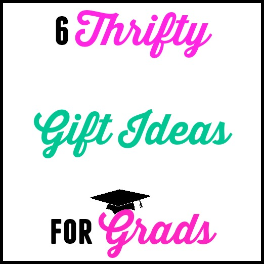 6 Thrifty Gift Ideas For Grads