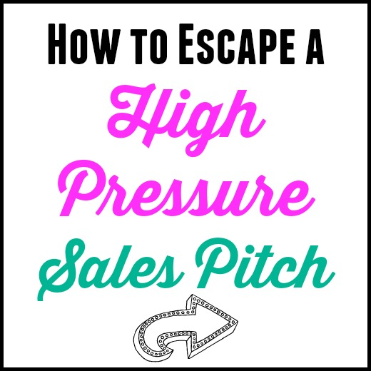 Escaping A High Pressure Sales Pitch