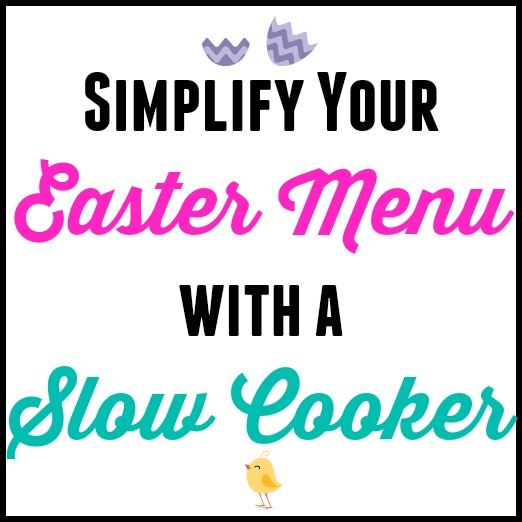 Easy Easter Meal: Slow Cooker Roast + Slow Cooker Dessert