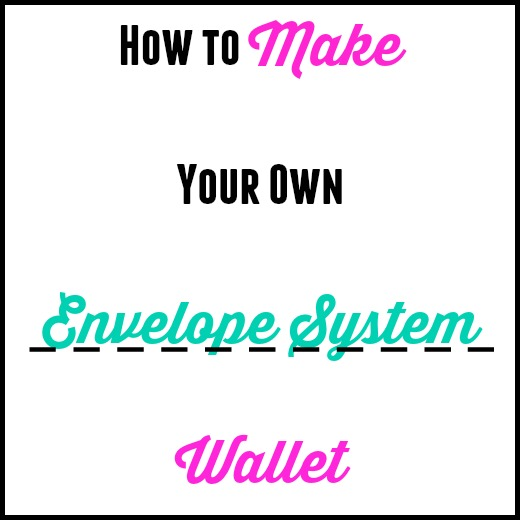 How To Make Your Own Envelope System Wallet