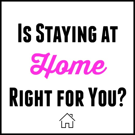 Is Staying At Home Right For You?