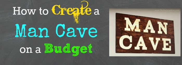 how to create a man cave on a budget thrifty little mom