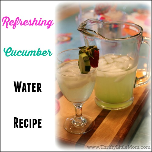 Refreshing Cucumber Water Recipe