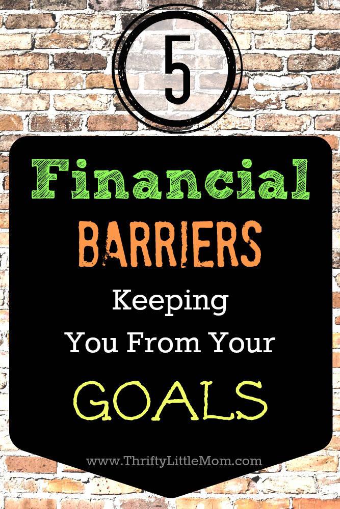 5 Finacial Barriers Keeping you