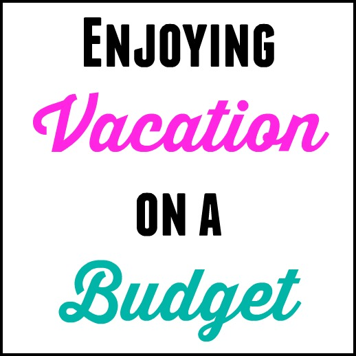 Enjoying Vacation on a Budget