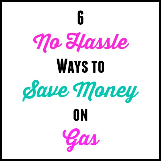 6 No Hassle Ways To Save Money on Gas