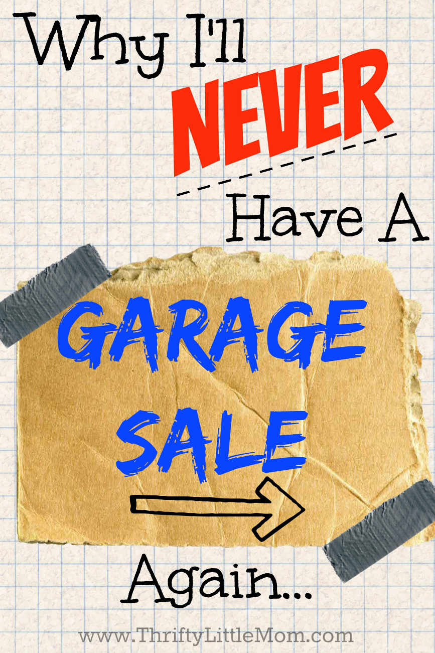 Why I'll Never Have a Garage Sale Again!