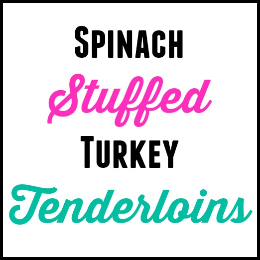 Spinach Stuffed Turkey Tenderloins Recipe