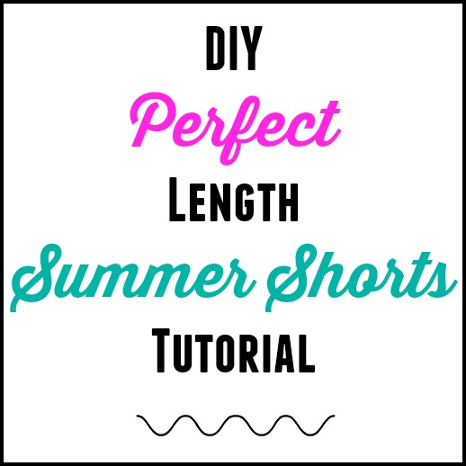 DIY Perfect Length Summer Shorts