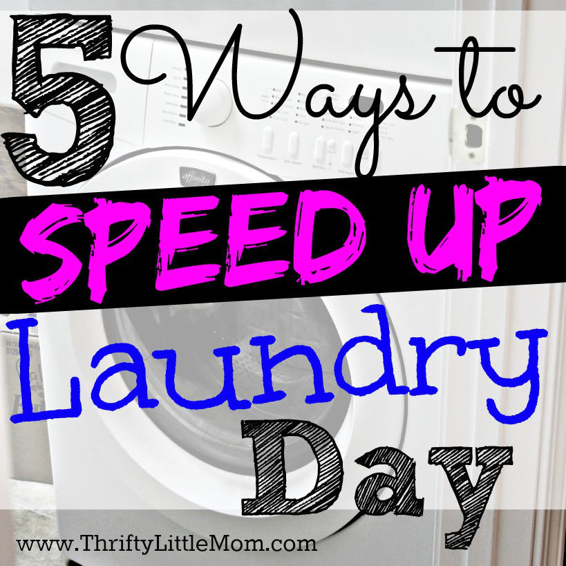 5 Ways to Speed Up Laundry Days at your house
