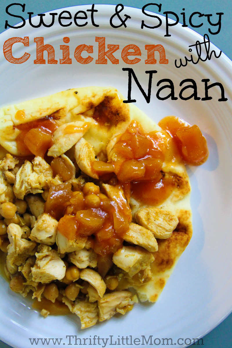 Sweet & Spicy Chicken with Naan- Break out of the normal dinner routine with this flavor packed sweet and a little spicy chicken dish that only requires 4 easy ingredients and can be on the table in around 30 minutes.