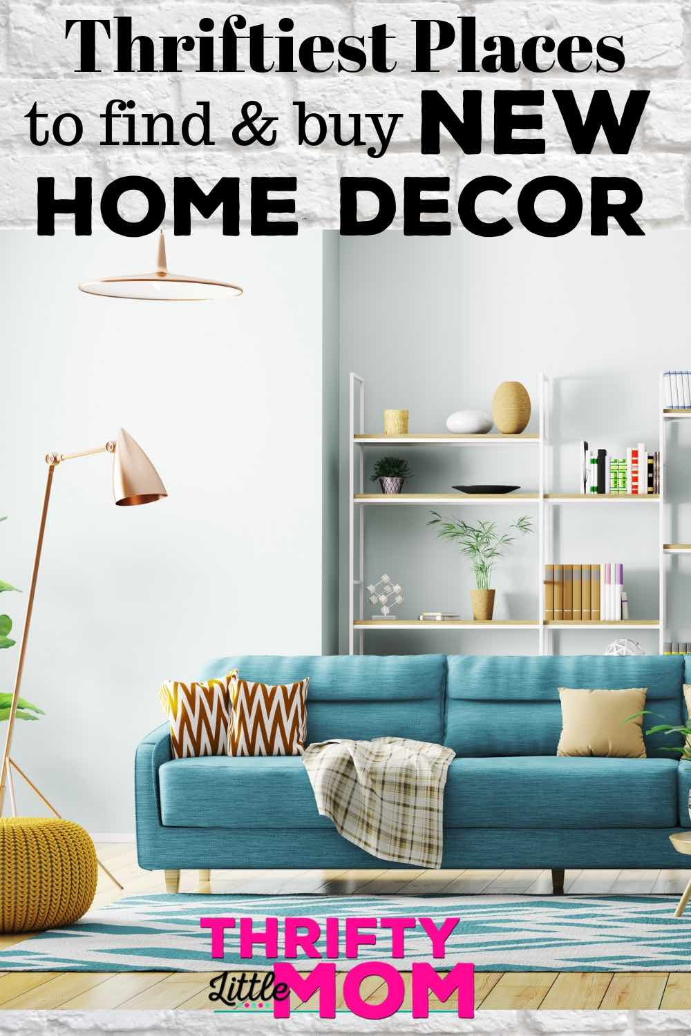 Places to Buy New Home Decor Furniture & Accessories