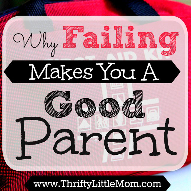 Why Failing Makes You a Good Parent