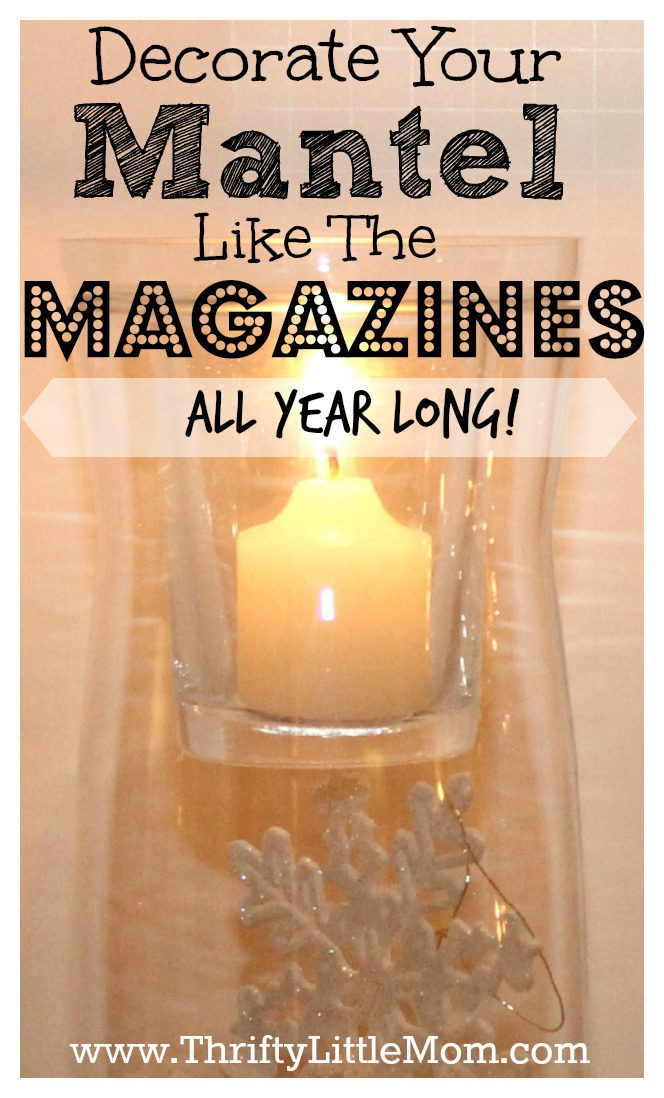Decorate Your Mantel Like the Magazines