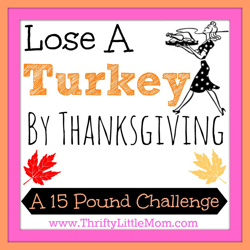 The Lose A Turkey By Thanksgiving Challenge