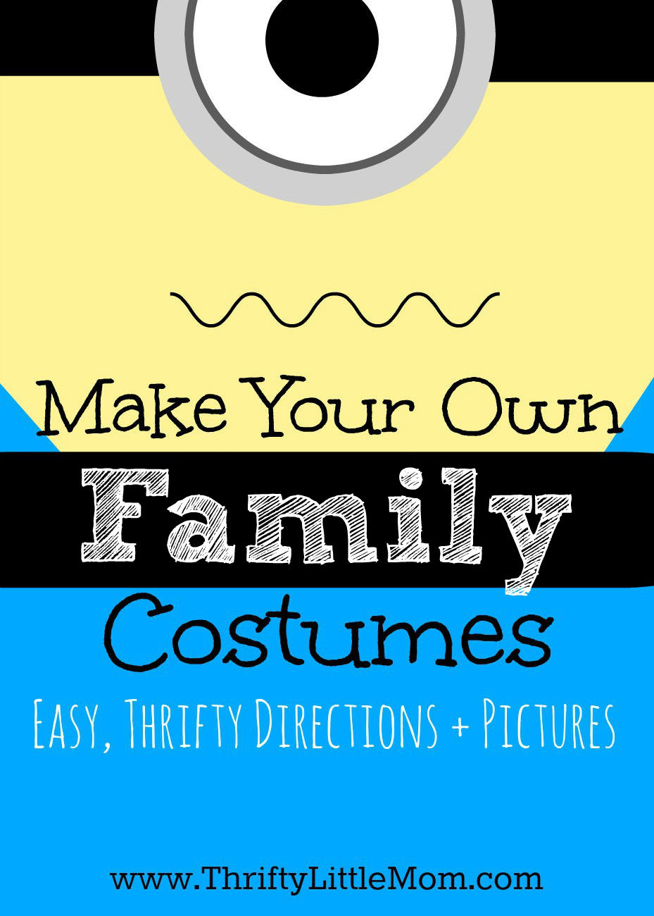 Make Your Own Family Costumes. This is a great, thrifty costume idea for families or individuals. The supplies are easy to find, inexpensive and some are even at your local thrift store!