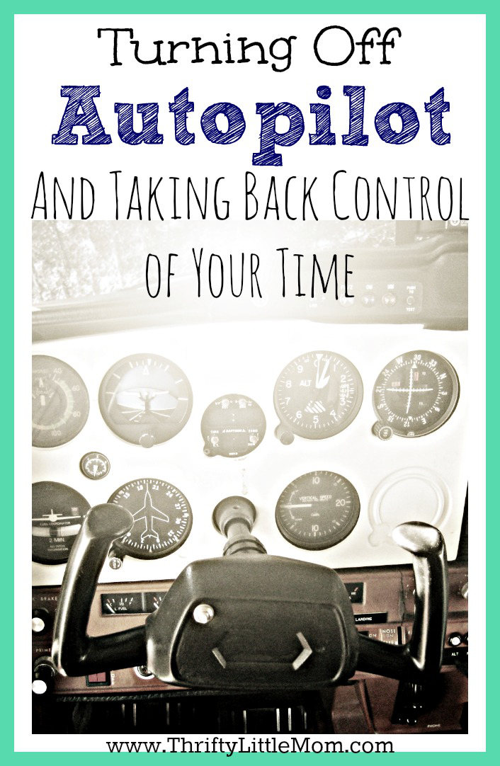 Turning off autopilot and taking back control of your time. Do you feel like your life is so busy your brain is just on autopilot all day? Take back your time with these 3 simple tips.