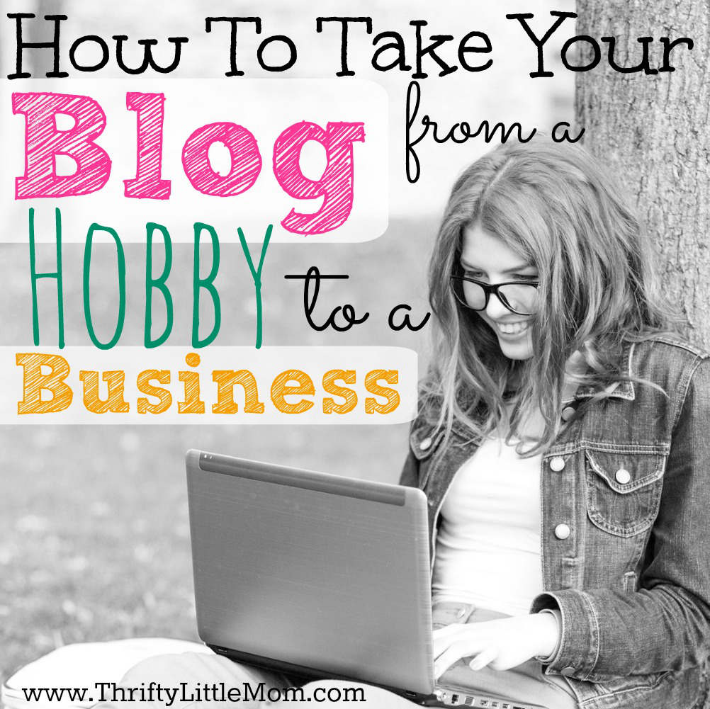 How to take your blog from a Hobby to a Business