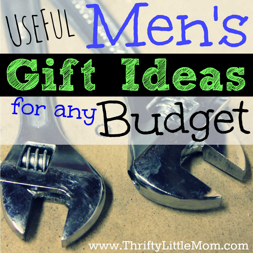 Useful Men's Gift Ideas 4 Any Budget
