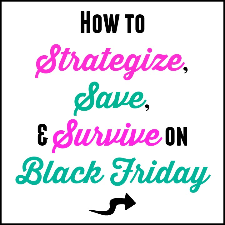How To Strategize, Save Big and Survive on Black Friday
