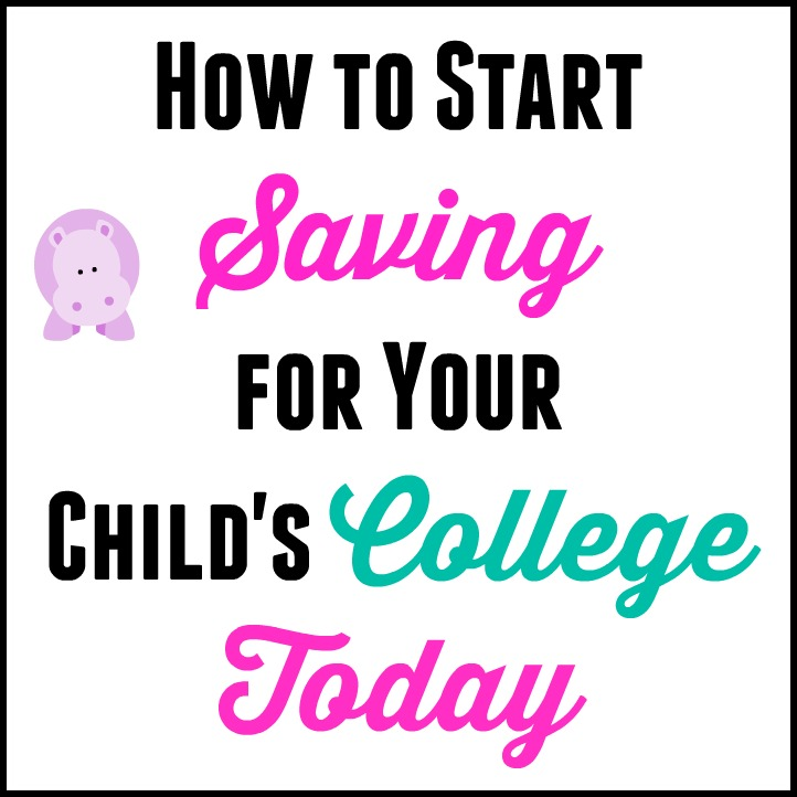 How to Start Saving for Your Child's College Today