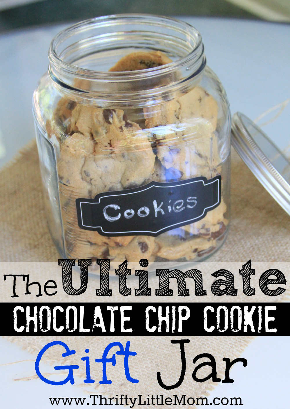 The Ultimate Chocolate Chip Cookie Gift Jar. This is a great gift for neighbors, friends or teachers that costs less than $9 to make and can be reused.