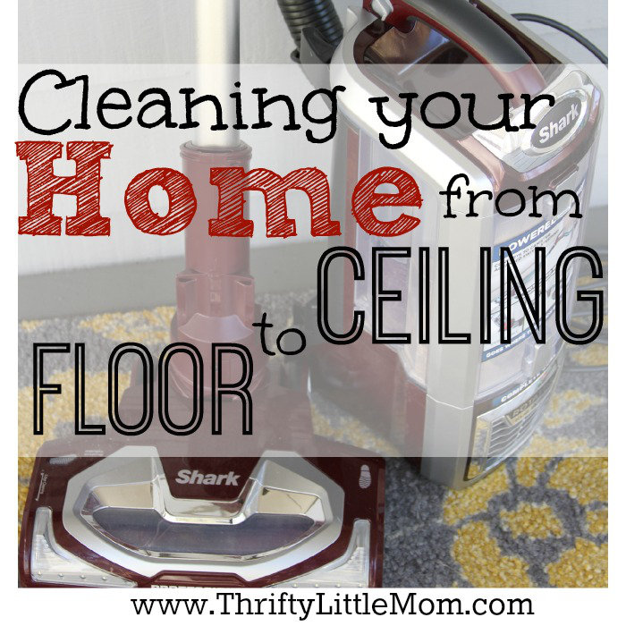 Cleaning your home from floor to ceiling! #sponsored